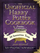 The Unofficial Harry Potter Cookbook Presents: 10 Summertime Treats Book