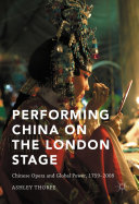 Performing China on the London Stage British Representations Of Chinese Theatre On The London