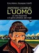 Antonio Ligabue  l uomo