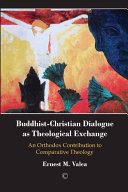 Buddhist-Christian Dialogue as Theological Exchange
