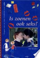Is zoenen ook seks ? / druk 1