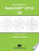 Tutorial Guide to Autocad 2012   2D