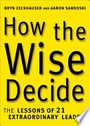 Ebook How the Wise Decide Epub Aaron Sandoski,Bryn Zeckhauser Apps Read Mobile