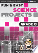 Fun   Easy Science Projects  Grade 8