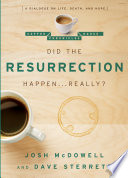 Did The Resurrection Happen . . . Really? : is no stranger to creatively presenting biblical...