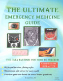 The Ultimate Emergency Medicine Guide