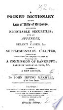 A Pocket Dictionary of the law of bills of exchange  promissory notes  bank notes  checks  etc  With an appendix  containing abstracts of cases     relating to negotiable securities  etc