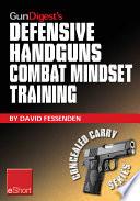 Gun Digest s Defensive Handguns Combat Mindset Training eShort