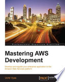 Mastering Aws Development