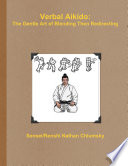Verbal Aikido  The Gentle Art of Blending Then Redirecting
