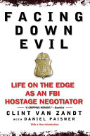 Facing Down Evil Cases From The Hostage Negotiation Program To