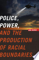 Police  Power  and the Production of Racial Boundaries