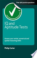 IQ and aptitude tests [electronic resource] : assess your verbal, numerical and spatial reasoning skills / Philip Carter.