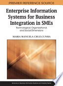 Enterprise Information Systems for Business Integration in SMEs  Technological  Organizational  and Social Dimensions