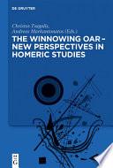 The Winnowing Oar     New Perspectives in Homeric Studies