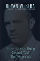 How to Stop Being Critical with Self Hypnosis