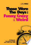 Those Were the Days  Funny  Crazy   Weird