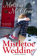 Mistletoe Wedding : is dreaming of a white christmas with...