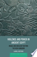 Violence and Power in Ancient Egypt
