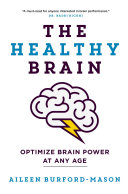 The Healthy Brain : brains are underperforming because they...