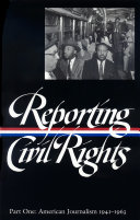 Reporting Civil Rights  American journalism  1941 1963