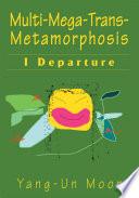 Multi-Mega-Trans-Metamorphosis Immersion Into Intoxication Of Seeking Gratifying Grandeur