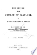 Ebook The Reform of the Church of Scotland in Worship, Government, and Doctrine. Part 1. Worship Epub Robert LEE (D.D.) Apps Read Mobile