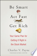 Be Smart  Act Fast  Get Rich