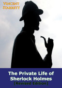 The Private Life Of Sherlock Holmes Revised Edition