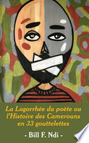 illustration La Logorrhée du poète ou l'Histoire des Camerouns en 33 gouttelettes