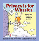 Privacy is for wussies : book eleven of the syndicated cartoon Stone Soup