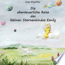 Die abenteuerliche Reise des kleinen Sternenkindes Emily