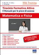 Tirocinio formativo attivo. Matematica e fisica. Il manuale per le prove di accesso al TFA