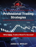 Professional Trading Strategies: What Real Traders Need to Succeed