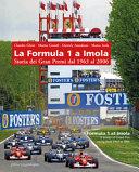 La Formula 1 a Imola  Storia dei Gran Premi dal 1963 al 2006  Ediz  illustrata