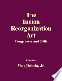 The Indian Reorganization Act