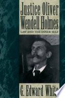 Justice Oliver Wendell Holmes
