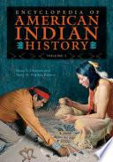 Encyclopedia of American Indian History  4 volumes
