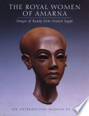 The Royal Women of Amarna