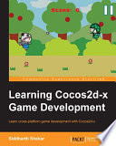 Learning Cocos2d x Game Development