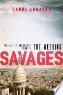 Savages: The Wedding by Sabri Louatah