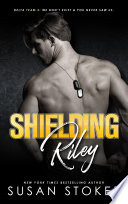 Shielding Riley  A Special Forces Military Romantic Suspense Book PDF