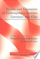 Visions and Visionaries in Contemporary Austrian Literature and Film