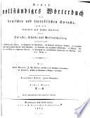 Neues vollst  ndiges W  rterbuch der deutschen und franz  sischen Sprache