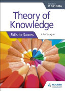 Theory of Knowledge  TOK  for the IB Diploma