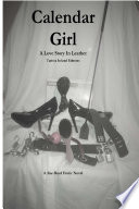Calendar Girl  A Love Story in Leather