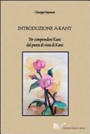 Introduzione a Kant. Per comprendere Kant dal punto di vista di Kant