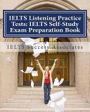 IELTS Listening Practice Tests   IELTS Self Study Exam Preparation Book