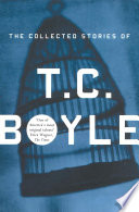 The Collected Stories Of T Coraghessan Boyle
