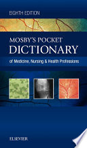 Mosby s Pocket Dictionary of Medicine  Nursing   Health Professions